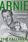 ARNIE: The Life of Arnold Palmer...