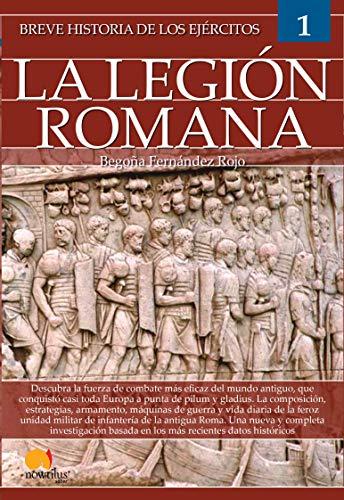 Breve historia de los ejércitos: la legión romana eBook: Begoña ...