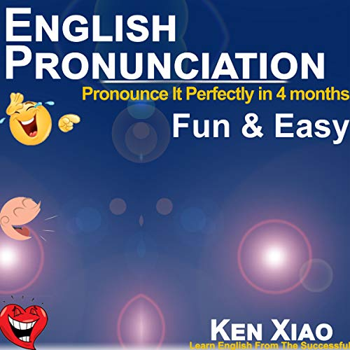 Couverture de English Pronunciation: Pronounce It Perfectly in 4 Months Fun & Easy