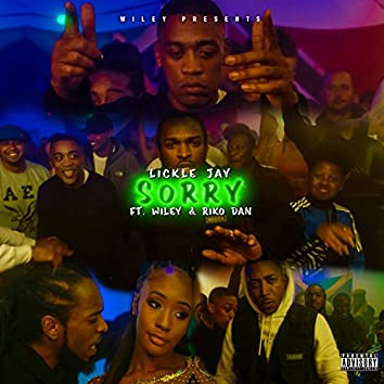 Sorry (feat. Riko Dan) [Wiley Presents Lickle Jay]