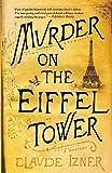 Murder On The Eiffel Tower (Victor Legris Mysteries)