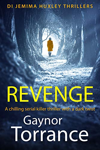 Revenge: A chilling serial killer thriller with a dark twist (DI Jemima Huxley Thrillers Book 1)