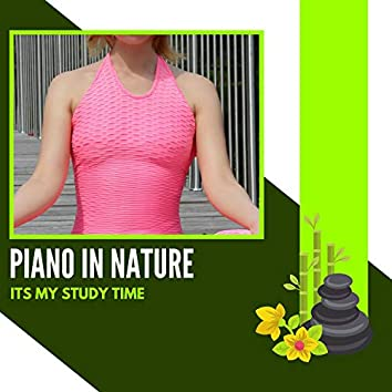 Piano In Nature - Its My Study Time