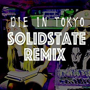 DIE IN TOKYO Solidstate (Remix)