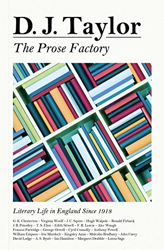 The Prose Factory: Literary Life in Britain Since 1918 PDF Books
