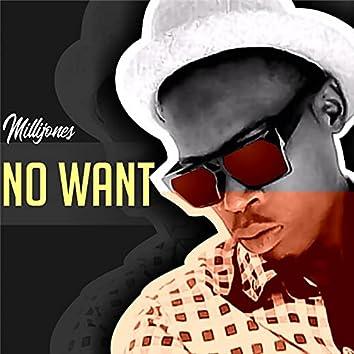 No Want