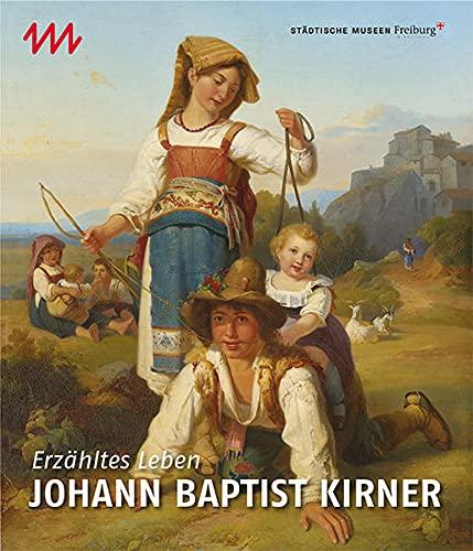 Johann Baptist Kirner: Erzaehltes Leben