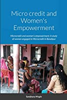 Micro credit and Women's Empowerment