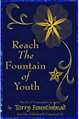 Reach The Fountain of Youth (Contemplations) (Volume 3) Paperback