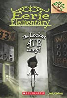 The Locker Ate Lucy! (Eerie Elementary. Scholastic Branches)