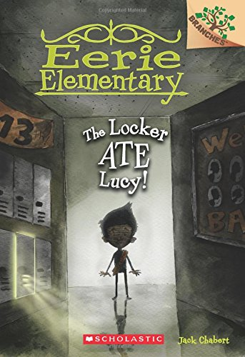 Compare Textbook Prices for The Locker Ate Lucy!: A Branches Book Eerie Elementary #2 2  ISBN 8601411324505 by Chabert, Jack,Ricks, Sam