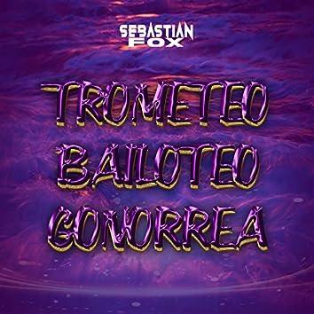TROMPETEO Y BAILOTEO GONORREA (Demo)