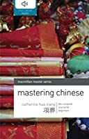 Mastering Chinese: The complete course for beginners (Macmillan Master Series (Languages))
