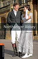 Oxford Bookworms Library: Level 2:: Northanger Abbey: Graded readers for secondary and adult learners