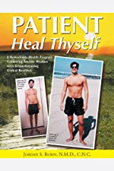 Patient Heal Thyself Kindle Edition