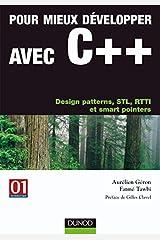 Pour mieux développer avec C++ - Design patterns, STL, RTTI et smart pointers: Design patterns, STL, RTTI et smart pointers (InfoPro) (French Edition) Paperback
