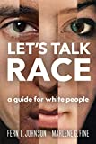 Let's Talk Race: A Guide for White People (English Edition)