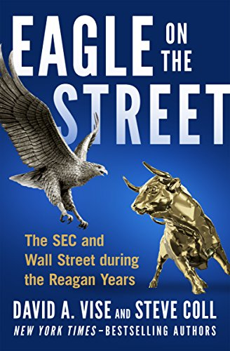 Eagle on the Street: The SEC and Wall Street during the Reagan Years (English Edition)