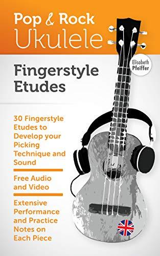 Fingerstyle Etudes (Pop & Rock Ukulele) (English Edition)