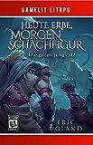 Heute Erbe, morgen Schachfigur: Ein Fantasy-LitRPG/GameLit-Roman (Die guten Jungs 2) (German Edition)