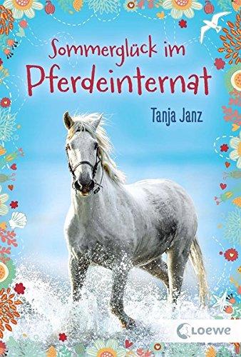 Sommerglück im Pferdeinternat: Pferderoman für Kinder ab 10 Jahre