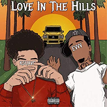 Love in the Hills (feat. K Suave)