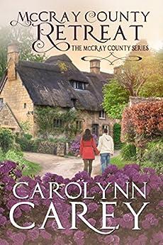 McCray County Retreat (McCray County Series Book 1) by [Carolynn Carey]