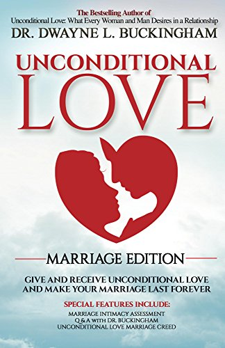 Unconditional Love Marriage Edition: Give and Receive Unconditional Love and Make Your Marriage Last Forever (English Edition)