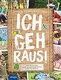 Ich geh raus!: Abenteuer und Experimente für Kinder