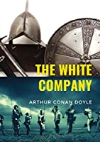 The White Company: a historical adventure by British writer Arthur Conan Doyle, set during the Hundred Years' War. The story is set in England, France, and Spain, in the years 1366 - 1367, against the background of the campaign of Edward, the Black Prince