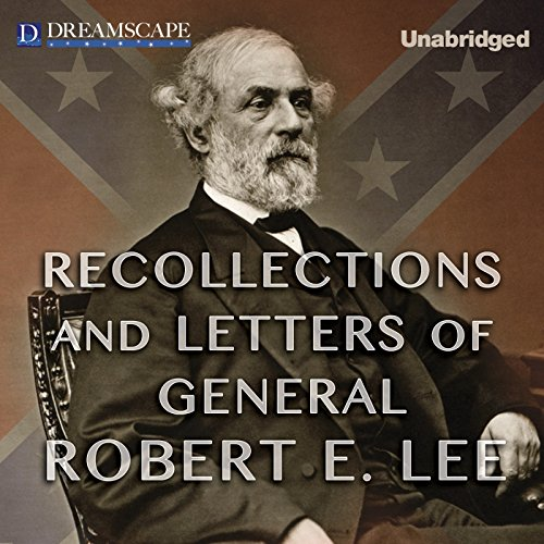 Recollections and Letters of General Robert E. Lee audiobook cover art