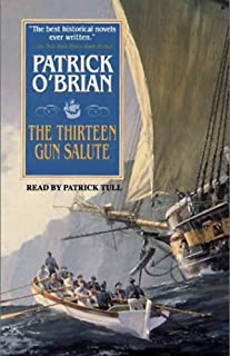 The Thirteen-Gun Salute: Aubrey/Maturin Series, Book 13