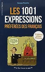1001 expressions préférées des Français - L'édition ultime illustrée de Georges Planelles
