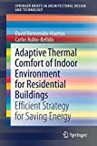 Adaptive Thermal Comfort of Indoor Environment for Residential Buildings: Efficient Strategy for Saving Energy (SpringerBriefs in Architectural Design and Technology)