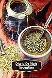 Diario de Viaje Argentina: Diario de Viaje forrado | 106 páginas, 15,24 cm x 22,86 cm | Para acompañarle durante su estancia