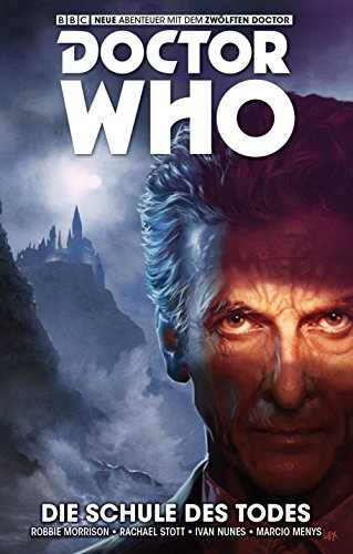Doctor Who - Der zwölfte Doktor, Band 4: Die Schule des Todes (Comic)