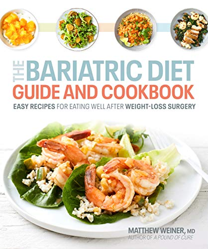 The Bariatric Diet Guide and Cookbook: Easy Recipes for Eating Well After Weight-Loss Surgery