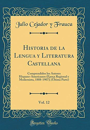 Historia de la Lengua y Literatura Castellana, Vol. 12: Comprendidos los Autores...