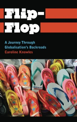 Flip-Flop: A Journey Through Globalisation's Backroads (Anthropology, Culture and Society) download ebooks PDF Books