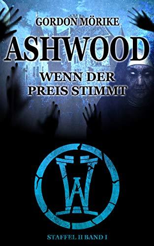 Ashwood - Wenn der Preis stimmt: Staffel II Band I