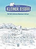 Kleiner Eisbär: Die fünf schönsten Abenteuer mit Lars (Der kleiner Eisbär) - Hans de Beer