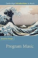 Program Music (Cambridge Introductions to Music)