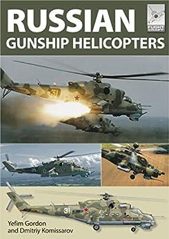 Russian Gunship Helicopters (FlightCraft Book 1) by [Yefim Gordon, Dmitriy Komissarov]