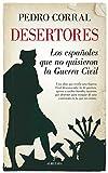 Desertores. Los españoles que no quisieron la Guerra Civil (Historia)