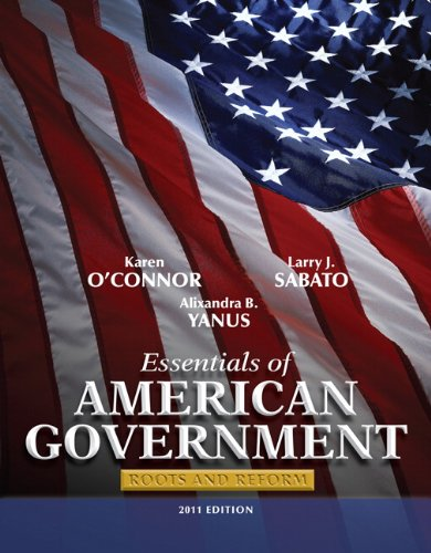 Essentials of American Government: Roots and Reform, 2011