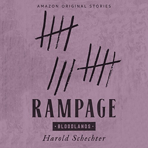 Rampage                   By:                                                                                                                                 Harold Schechter                               Narrated by:                                                                                                                                 Steven Weber                      Length: 1 hr and 23 mins     313 ratings     Overall 4.2