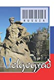 "Russia - Volgograd: Notebook - Planner: 134 Pages - 6"" x 9"" (15,24 x 22,86 cm). cover for travel lovers."