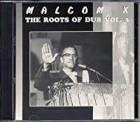 Vol. 3-Roots of Dub: Malcolm X