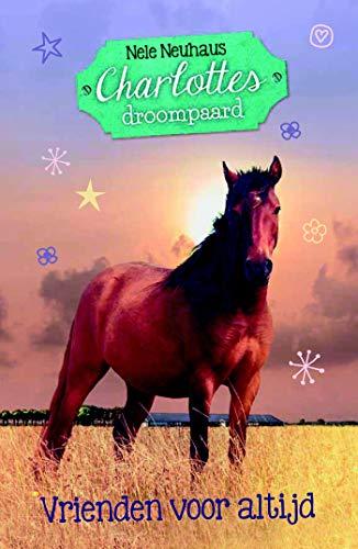 Vrienden voor altijd (Charlottes droompaard) (Dutch Edition)