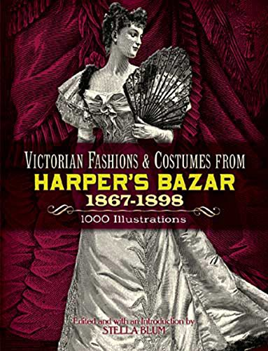 Victorian Fashions and Costumes from Harper's Bazar, 1867-1898 (Dover Fashion and Costumes)の詳細を見る